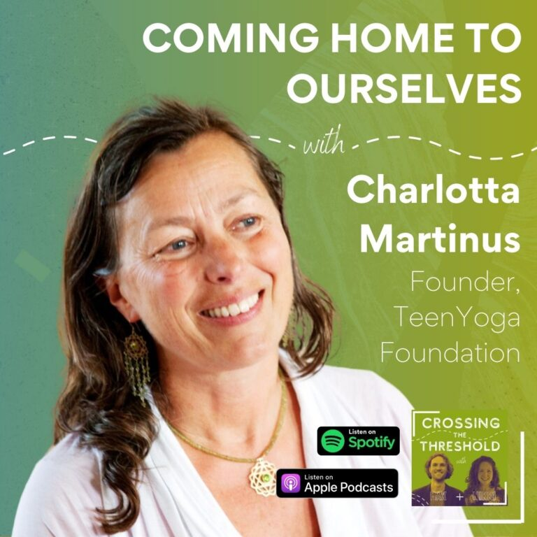 #9 – Charlotta Martinus – Coming Home to Ourselves
